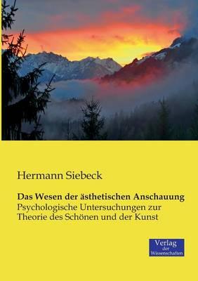 Das Wesen Der Asthetischen Anschauung (Paperback)