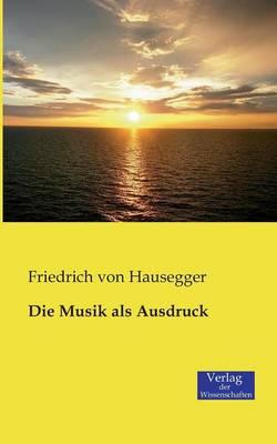 Die Musik ALS Ausdruck (Paperback)