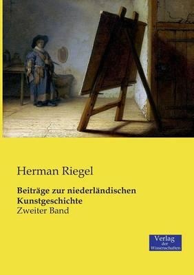Beitrage zur niederlandischen Kunstgeschichte: Zweiter Band (Paperback)