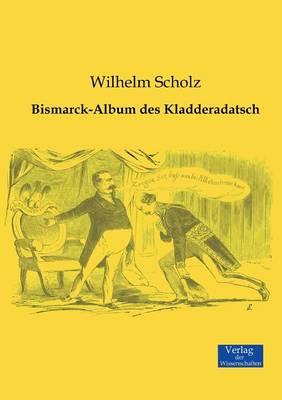 Bismarck-Album Des Kladderadatsch (Paperback)
