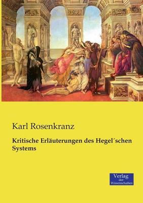Kritische Erlauterungen Des Hegelschen Systems (Paperback)