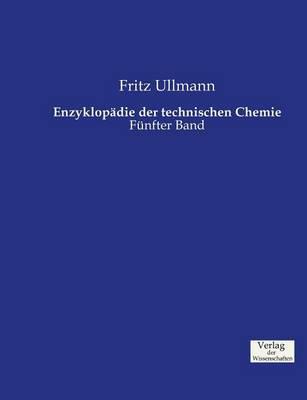 Enzyklopadie der technischen Chemie: Funfter Band (Paperback)