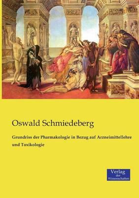 Grundriss Der Pharmakologie in Bezug Auf Arzneimittellehre Und Toxikologie (Paperback)