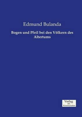 Bogen Und Pfeil Bei Den Volkern Des Altertums (Paperback)
