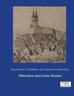 Munchen Und Seine Bauten (Paperback)