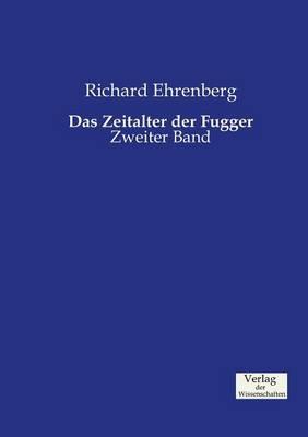 Das Zeitalter der Fugger (Paperback)