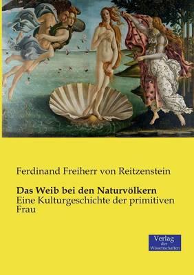 Das Weib bei den Naturvoelkern (Paperback)