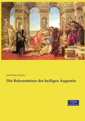 Die Bekenntnisse Des Heiligen Augustin (Paperback)
