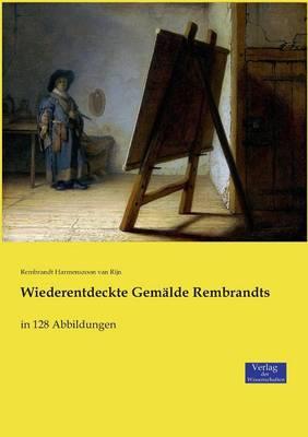 Wiederentdeckte Gemalde Rembrandts (Paperback)