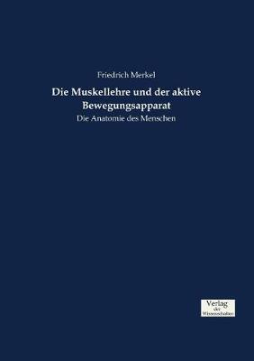 Die Muskellehre Und Der Aktive Bewegungsapparat (Paperback)