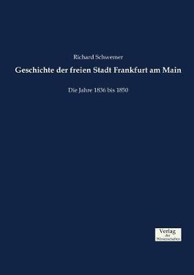 Geschichte Der Freien Stadt Frankfurt Am Main (Paperback)
