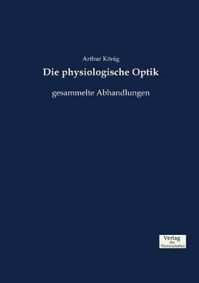 Die Physiologische Optik (Paperback)