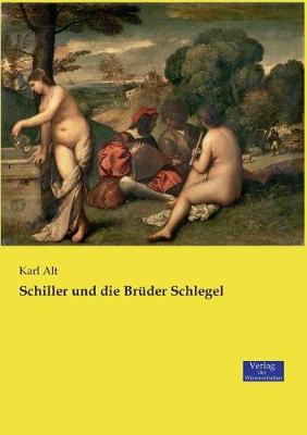 Schiller Und Die Bruder Schlegel (Paperback)