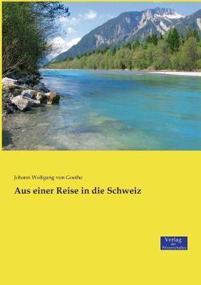 Aus Einer Reise in Die Schweiz (Paperback)