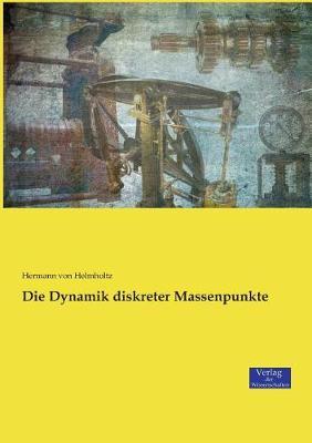 Die Dynamik Diskreter Massenpunkte (Paperback)