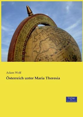 Osterreich Unter Maria Theresia (Paperback)