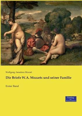 Die Briefe W.A. Mozarts Und Seiner Familie (Paperback)