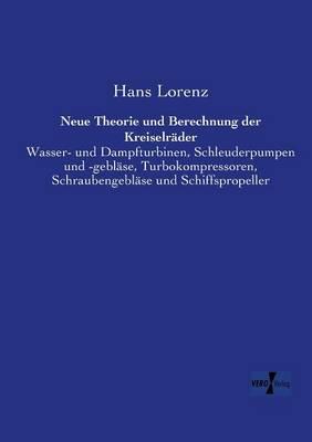 Neue Theorie Und Berechnung Der Kreiselrader (Paperback)