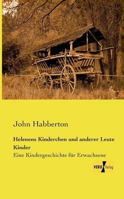 Helenens Kinderchen Und Anderer Leute Kinder (Paperback)