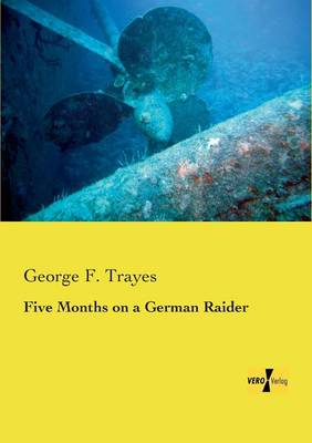 Five Months on a German Raider (Paperback)
