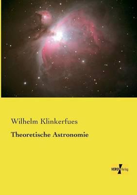 Theoretische Astronomie (Paperback)