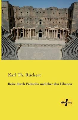 Reise durch Palastina und uber den Libanon (Paperback)