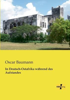 In Deutsch-Ostafrika Wahrend Des Aufstandes (Paperback)