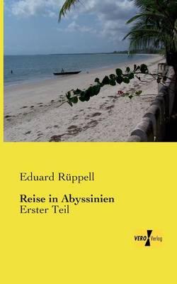 Reise in Abyssinien: Erster Teil (Paperback)