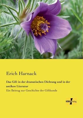 Das Gift in Der Dramatischen Dichtung Und in Der Antiken Literatur (Paperback)