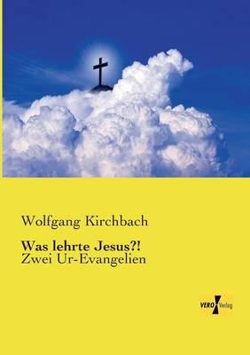 Was lehrte Jesus?! (Paperback)