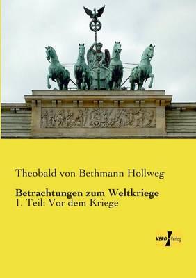 Betrachtungen Zum Weltkriege (Paperback)
