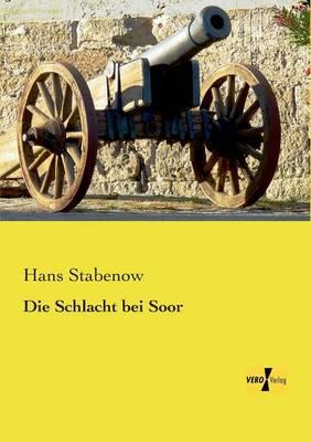 Die Schlacht Bei Soor (Paperback)