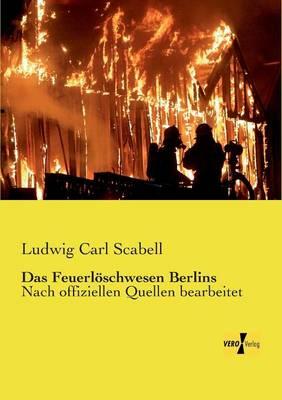 Das Feuerloschwesen Berlins (Paperback)