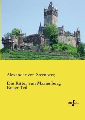 Die Ritter von Marienburg: Erster Teil (Paperback)