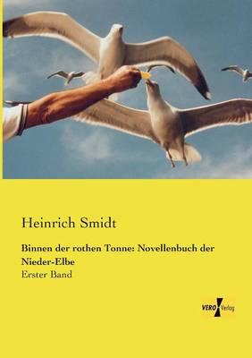 Binnen Der Rothen Tonne: Novellenbuch Der Nieder-Elbe (Paperback)
