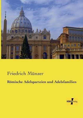 Romische Adelsparteien Und Adelsfamilien (Paperback)