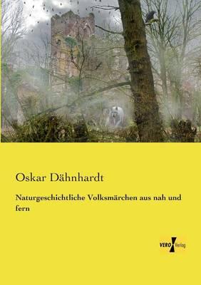 Naturgeschichtliche Volksmarchen Aus Nah Und Fern (Paperback)
