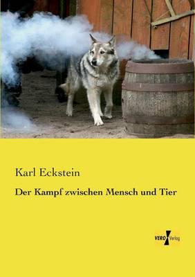 Der Kampf Zwischen Mensch Und Tier (Paperback)