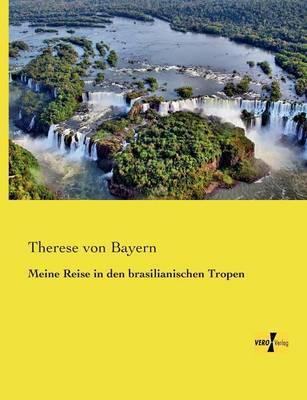 Meine Reise in Den Brasilianischen Tropen (Paperback)
