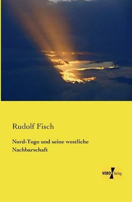 Nord-Togo Und Seine Westliche Nachbarschaft (Paperback)