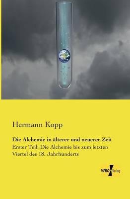 Die Alchemie in alterer und neuerer Zeit (Paperback)