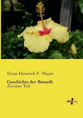 Geschichte der Botanik: Zweiter Teil (Paperback)
