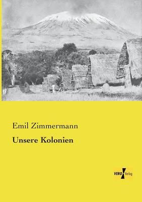 Unsere Kolonien (Paperback)