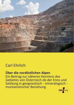 Uber Die Nordostlichen Alpen (Paperback)