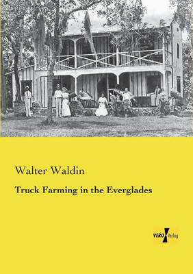 Truck Farming in the Everglades (Paperback)