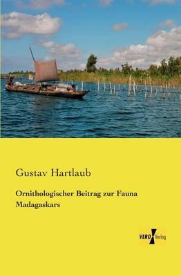 Ornithologischer Beitrag Zur Fauna Madagaskars (Paperback)