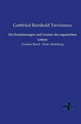 Die Erscheinungen Und Gesetze Des Organischen Lebens (Paperback)