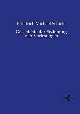 Geschichte Der Erziehung (Paperback)