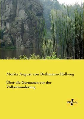 Uber Die Germanen VOR Der Volkerwanderung (Paperback)