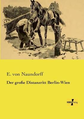 Der Grosse Distanzritt Berlin-Wien (Paperback)